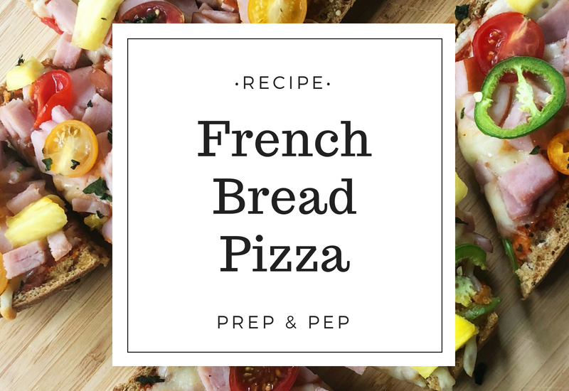 [RECIPE]: French Bread Pizza